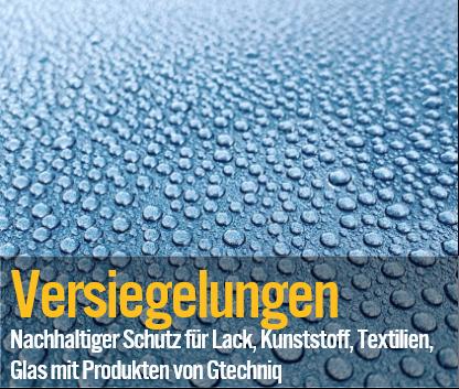 Versiegelungen - Nachhaltiger Schutz für Lack, Kunststoff, Textilien, Glas mit Produkten von Gtechniq